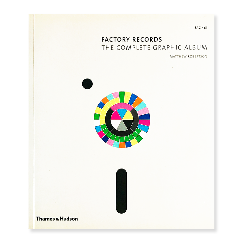 FACTORY RECORDS THE COMPLETE GRAPHIC ALBUM Matthew Robertson
