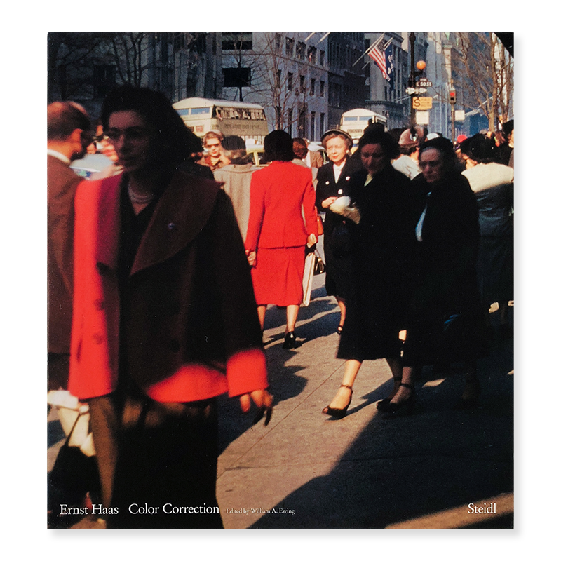 Ernst Haas: Color Correction edited by William A. Ewing
