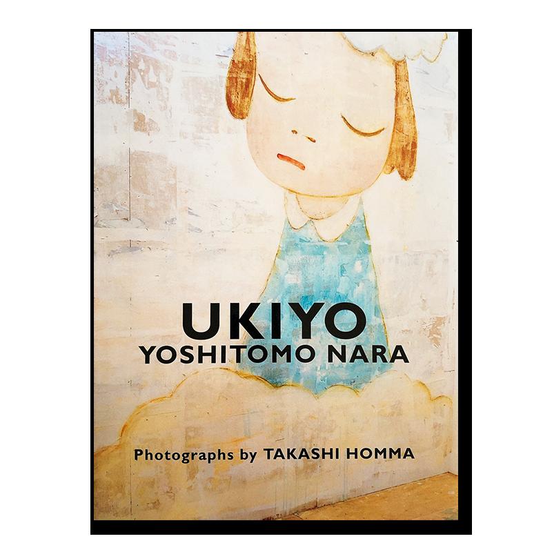 UKIYO YOSHITOMO NARA Photographs by TAKASHI HOMMA