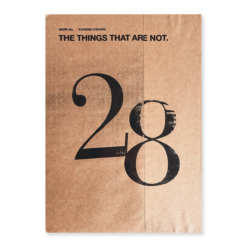 WERK Magazine No.28: EUGENE CHEONG The Things That Are Not *unopened