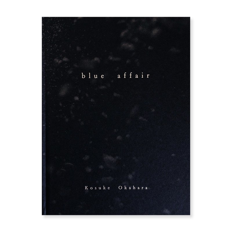 Kosuke Okahara: blue affair *singed