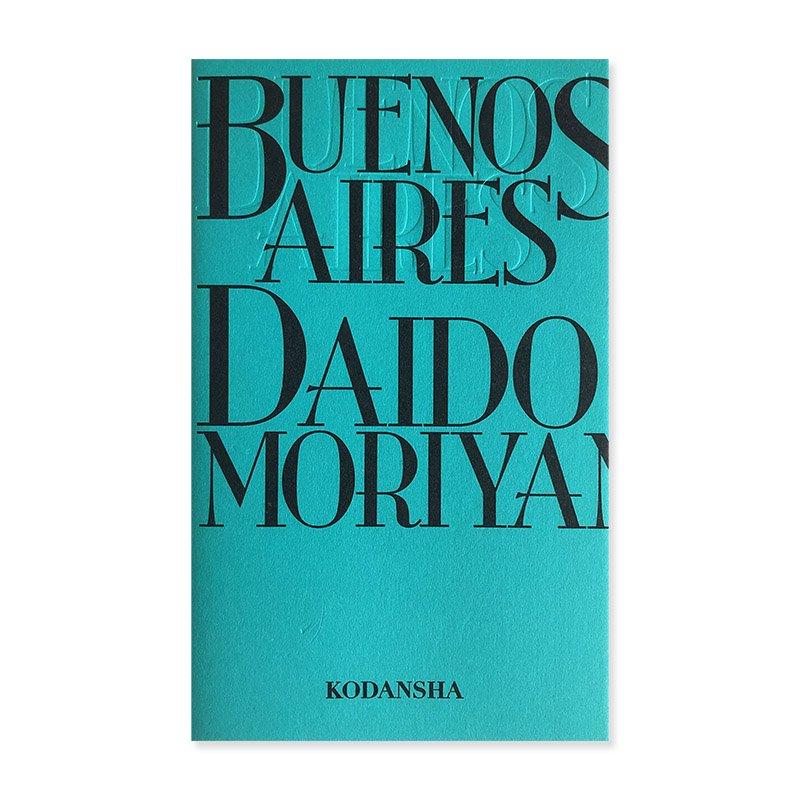 BUENOS AIRES new reissue edition by Daido Moriyama<br>ブエノスアイレス 新装版 森山大道