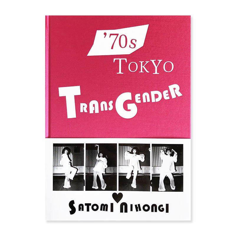 '70s TOKYO TRANSGENDER by Satomi Nihongi *signed<br>二本木里美 *署名本