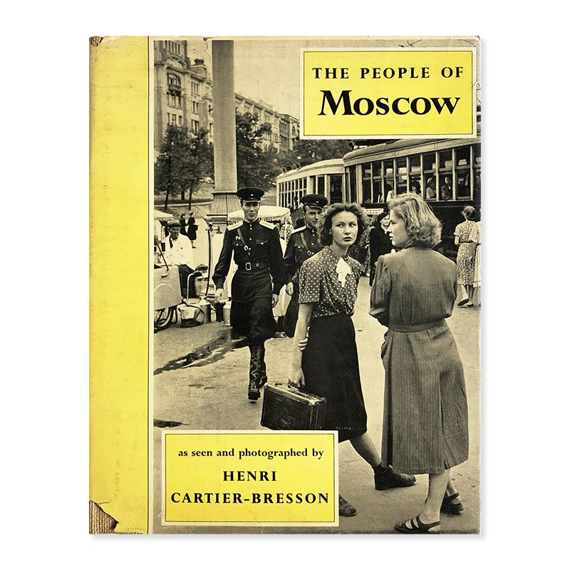 THE PEOPLE OF MOSCOW as seen and photographed by Henri Cartier-Bresson<br>アンリ・カルティエ=ブレッソン