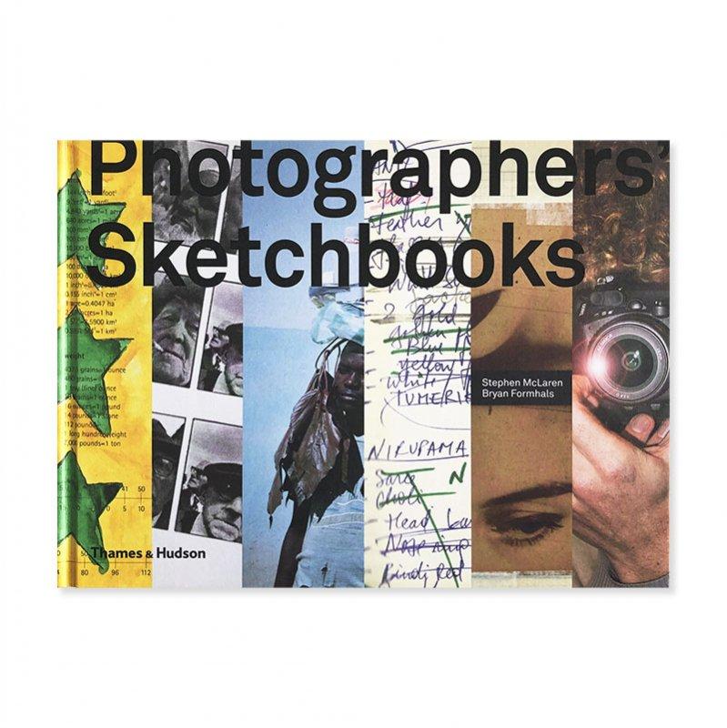 Photographers' Sketchbooks by Stephen McLaren, Bryan Formhals<br>ステファン・マクラーレン、ブライアン・フォームハルズ
