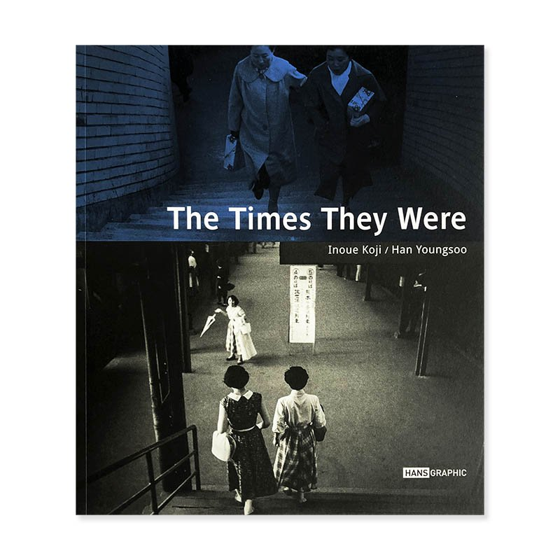 The Times They Were by Inoue Koji and Han Youngsoo (한영수)<br>井上孝治 ハン・ヨンス