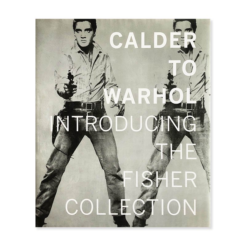 CALDER TO WARHOL: INTRODUCING THE FISHER COLLECTION<br>カルダーからウォーホルへ