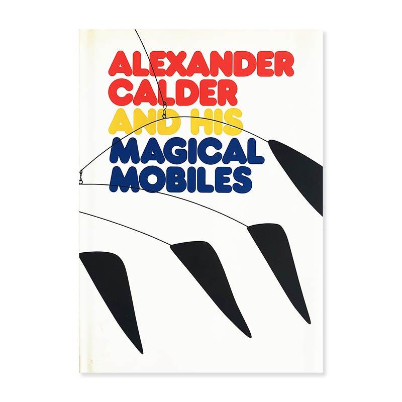 ALEXANDER CALDER AND HIS MAGICAL MOBILES<br>アレクサンダー・カルダー