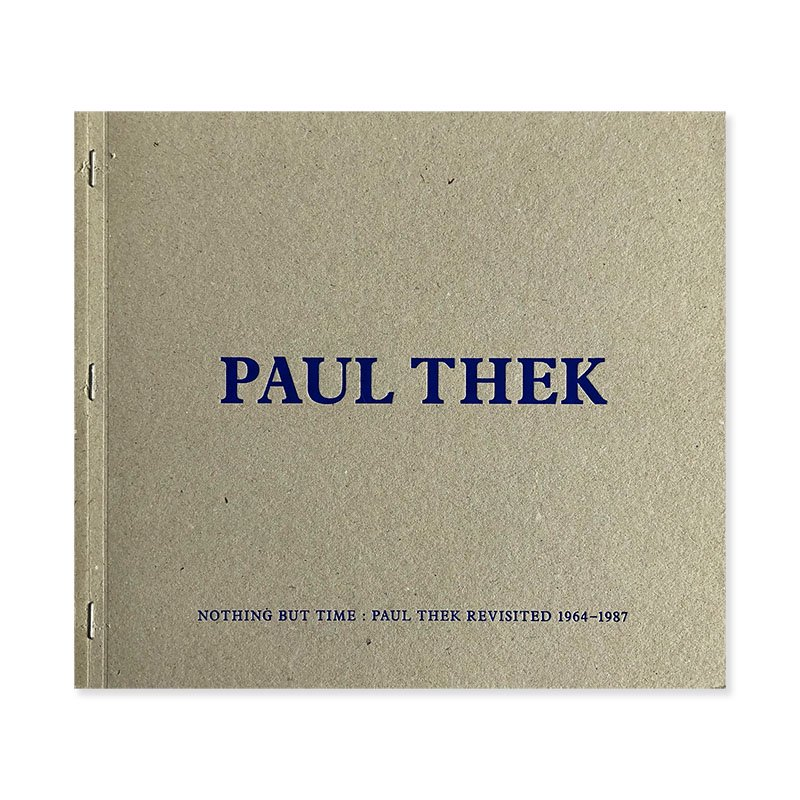 NOTHING BUT TIME: PAUL THEK REVISITED 1964-1987<br>ポール・テック