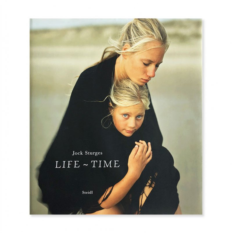 LIFE ~ TIME by Jock Sturges<br>ジョック・スタージェス