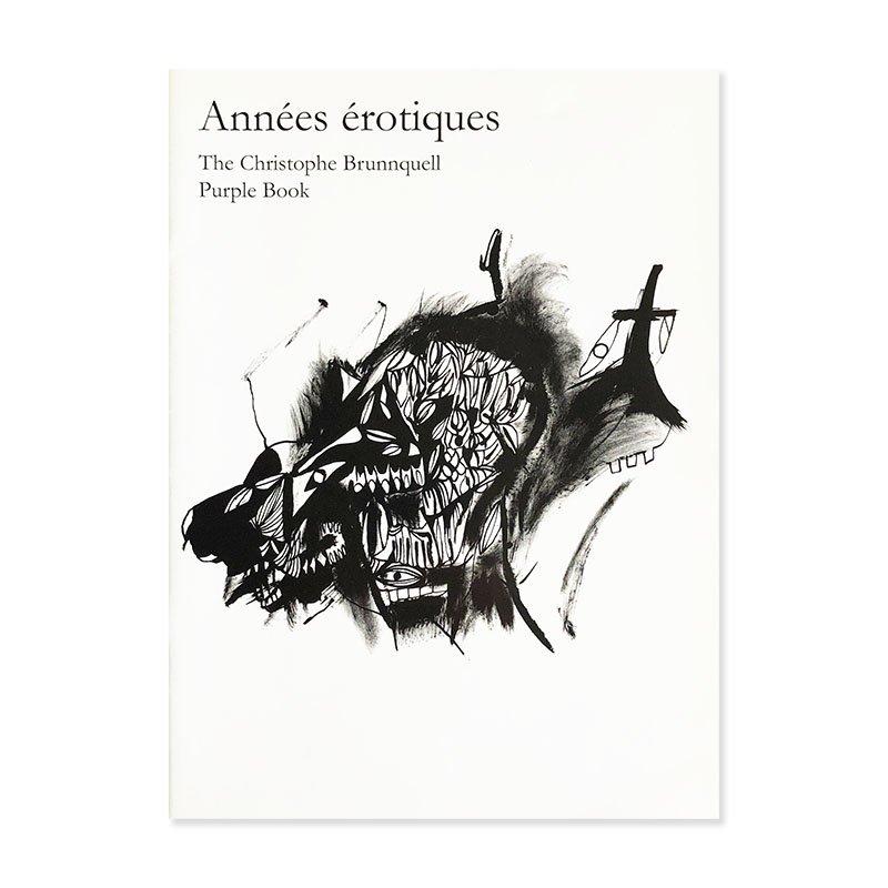 Annees erotiques: The Christophe Brunnquell Purple Book<br>クリストフ・ブランケル