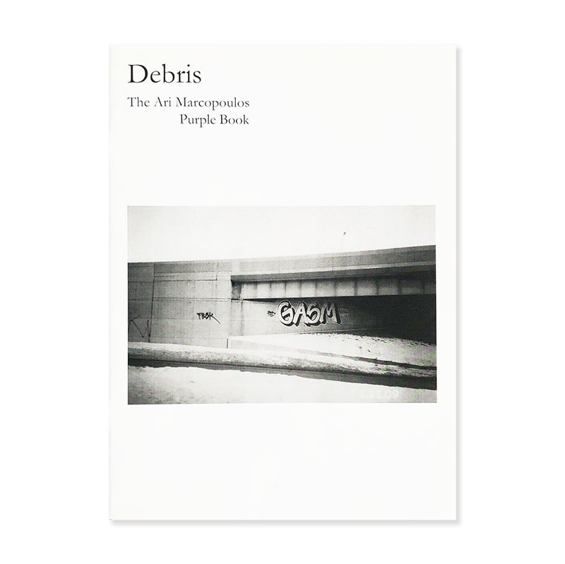 Debris: The Ari Marcopoulos Purple Book<br>アリ・マルコポロス