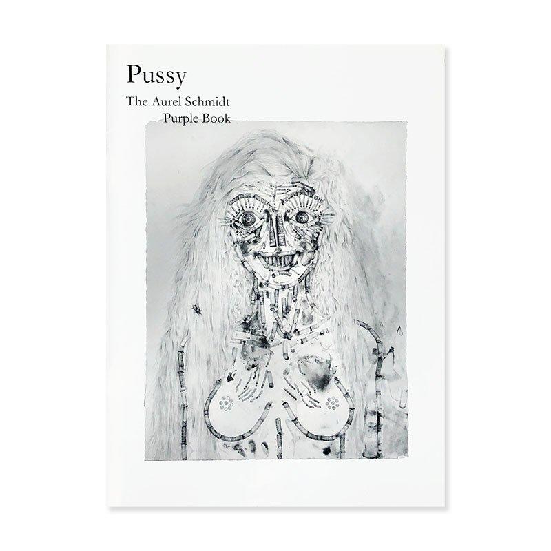 Pussy: The Aurel Schmidt Purple Book<br>オーレル・シュミット
