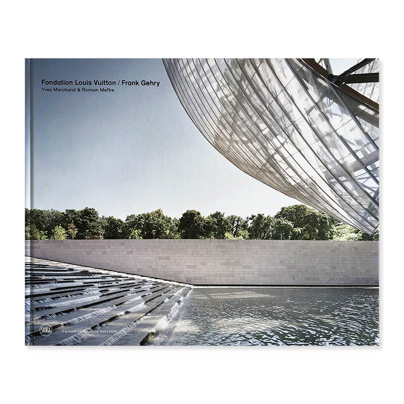 Fondation Louis Vuitton / Frank Gehry: Yves Marchand & Romain Meffre<br>フォンダシオン・ルイ・ヴィトン / フランク・ゲーリー
