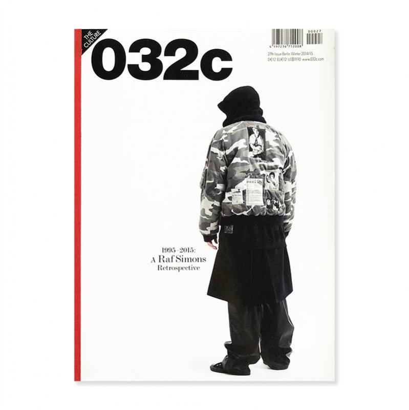 032c 2014-2015 issue 27 Raf Simons cover 1995-2015 A Raf Simons Retrospective<br>ラフ・シモンズ
