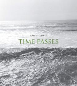 TIME PASSES Robert Adams ロバート・アダムス 写真集