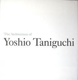 The Architecture of Yoshio Taniguchi 谷口吉生