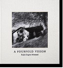 A FOURFOLD VISION Ralph Eugene Meatyard ラルフ・ユージン・ミートヤード 写真集