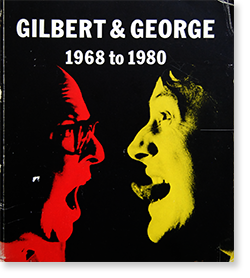 GILBERT & GEORGE 1968 to 1980 ギルバート&ジョージ 作品集