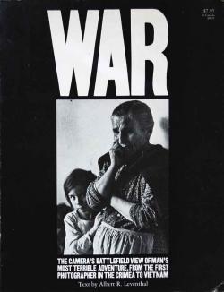 WAR 世界初の戦場写真クリミア戦争からベトナムまで カメラがみた戦場写真集