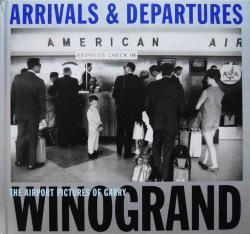 ARRIVALS & DEPARTURES Garry Winogrand ゲイリー・ウィノグランド 写真集 新品未開封 unopened