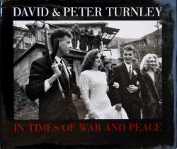 IN TIMES OF WAR AND PEACE DAVID & PETER TURNLEY デヴィッド & ピーター・ターンリー