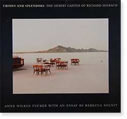 CRIMES AND SPLENDORS: The Desert Cantos of Richard Misrach リチャード・ミズラック 写真集