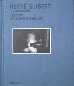 HERVE GUIBERT PHOTOGRAPHE エルヴェ・ギベール写真集