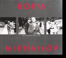 Boris Mikhailov THE HASSELBLAD AWARD 2000 ボリス・ミハイロフ 写真集
