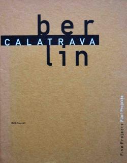 CALATRAVA Berlin Five Projects サンティアゴ・カラトラーバ(カラトラバ)