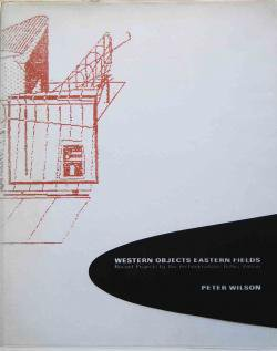WESTERN OBJECTS EASTERN FIELDS PETER WILSON ピーター・ウィルソン