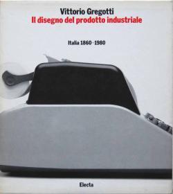 イタリア工業製品のデザイン 1860-1980(洋書) ヴィットリオ・グレゴッティ