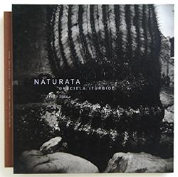 NATURATA 1996-2004 Graciela Iturbide グラシエラ・イトゥルビデ 写真集