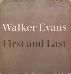 First and Last Walker Evans ウォーカー・エヴァンス ウォーカー・エバンス写真集