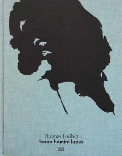 homo homini lupus Thomas Helbig トーマス・ヘルビッヒ 展覧会カタログ
