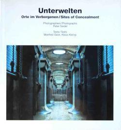 Unterwelten Sites of Concealment ピーター・ザイデル写真集