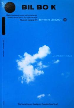 BIL BO K magazine Numero Special #1 METAMORPHOSES Territoire Lille2004