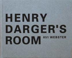 HENRY DARGER'S ROOM 851 WEBSTER ヘンリー・ダーガーズ・ルーム