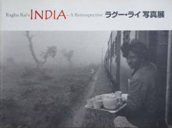 Raghu Rai's INDIAA A Retrospective ラグー・ライ写真展
