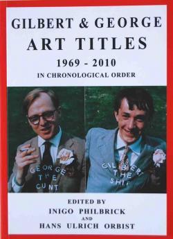 ART TITLES 1969-2010 GILBERT & GEORGE ギルバート&ジョージ作品集