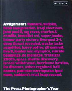 Assignments The Press Photographer's Year 2006