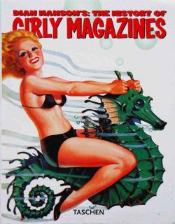 THE HISTORY OF GIRLY MAGAZINES Dian Hanson