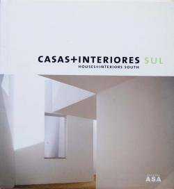 CASA+INTERIORES SUL HOUSES+INTERIORS SOUTH