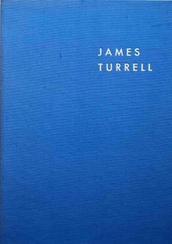 JAMES TURRELL ジェームズ・タレル 未知の光へ 展覧会カタログ