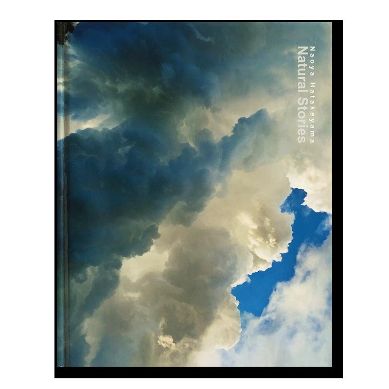 Naoya Hatakeyama: Natural Stories an exhibition catalogue
