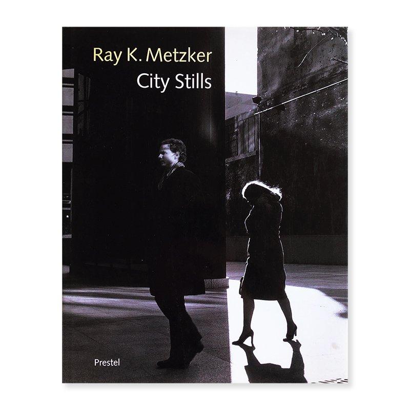 City Stills by Ray K. Metzker<br>レイ・K.メッカー