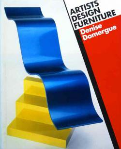 ARTISTS DESIGN FURNITURE Denise Domergue