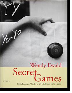 SECRET GAMES Collaborative Works with Children 1969-1999 Wendy Ewald ウェンディ・イーウォルド 写真集