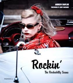 Rockin' The Rockabilly Scene ANDREW SHAYLOR アンドリュー・シェイラー写真集
