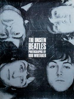 THE UNSEEN BEATLES by BOB WHITAKER ボブ・ウイタカッー写真集